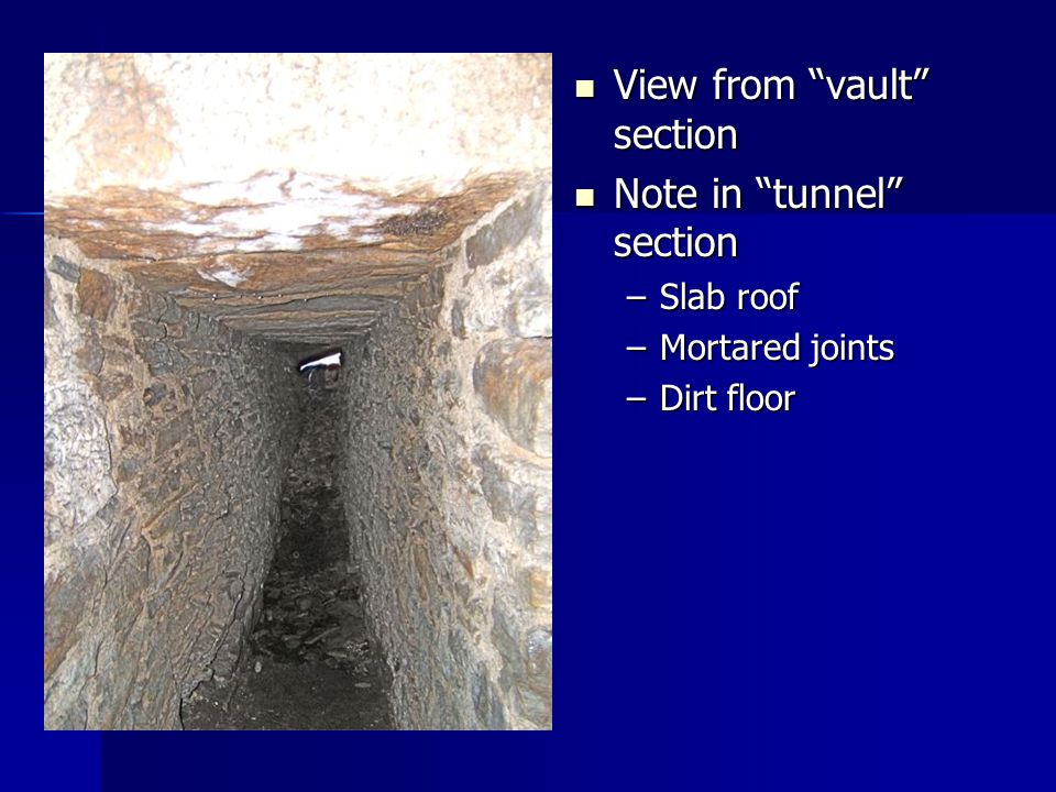 View from vault section Note in tunnel section