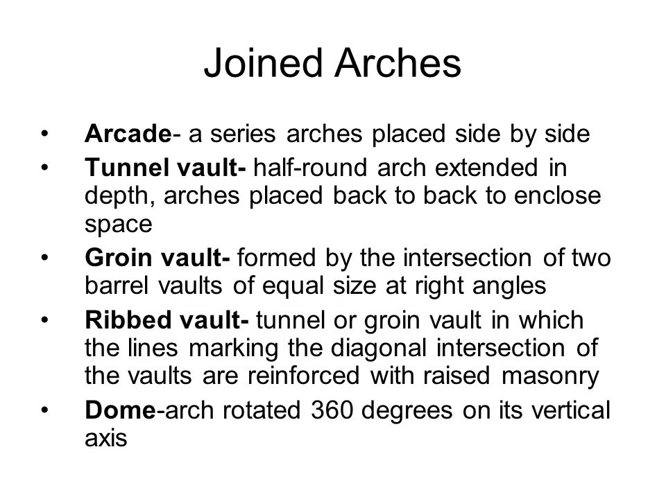Joined Arches Arcade- a series arches placed side by side