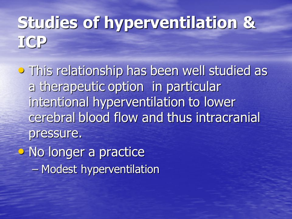 Studies of hyperventilation & ICP