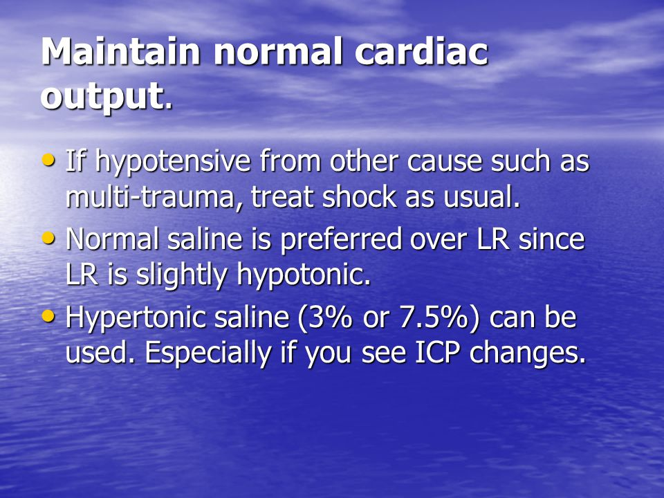 Maintain normal cardiac output.