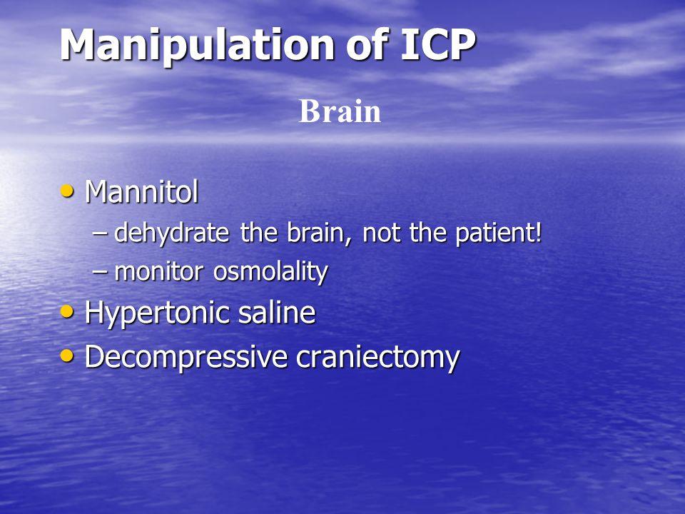 Manipulation of ICP Brain Mannitol Hypertonic saline