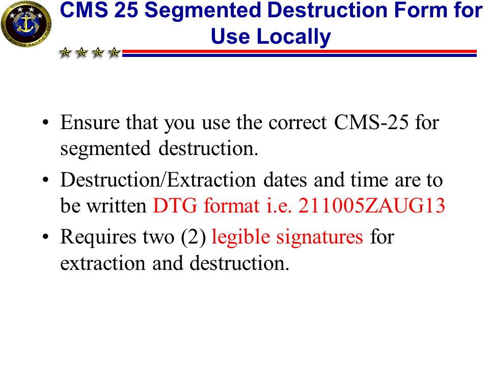 CMS 25 Segmented Destruction Form for Use Locally