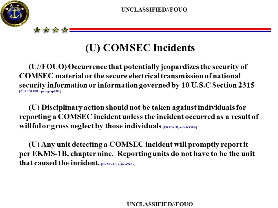 UNCLASSIFIED//FOUO (U) COMSEC Incidents.