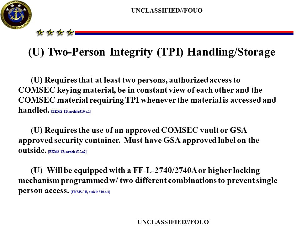 (U) Two-Person Integrity (TPI) Handling/Storage