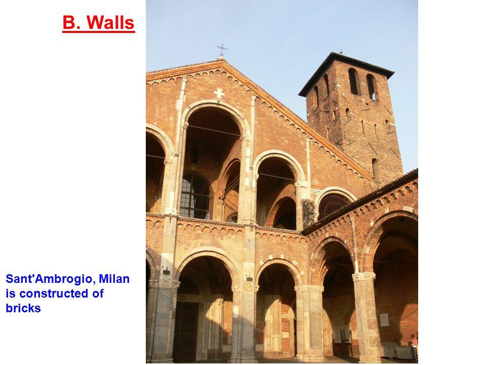 B. Walls Sant Ambrogio, Milan is constructed of bricks