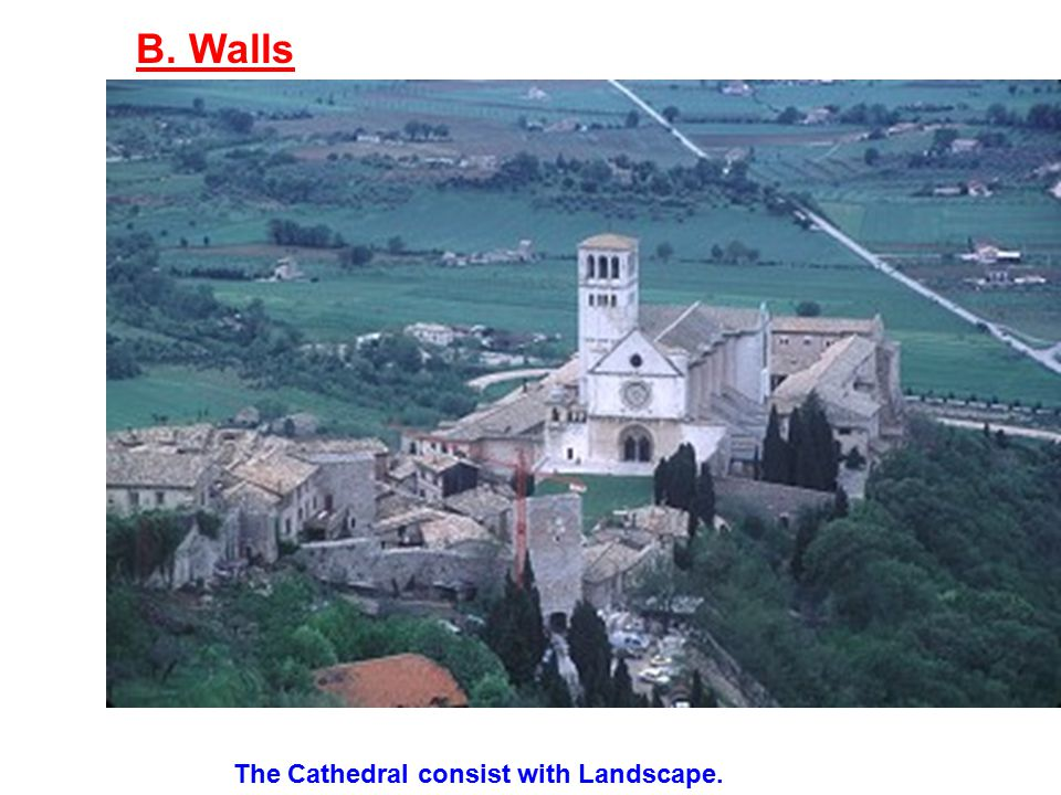 B. Walls The Cathedral consist with Landscape.