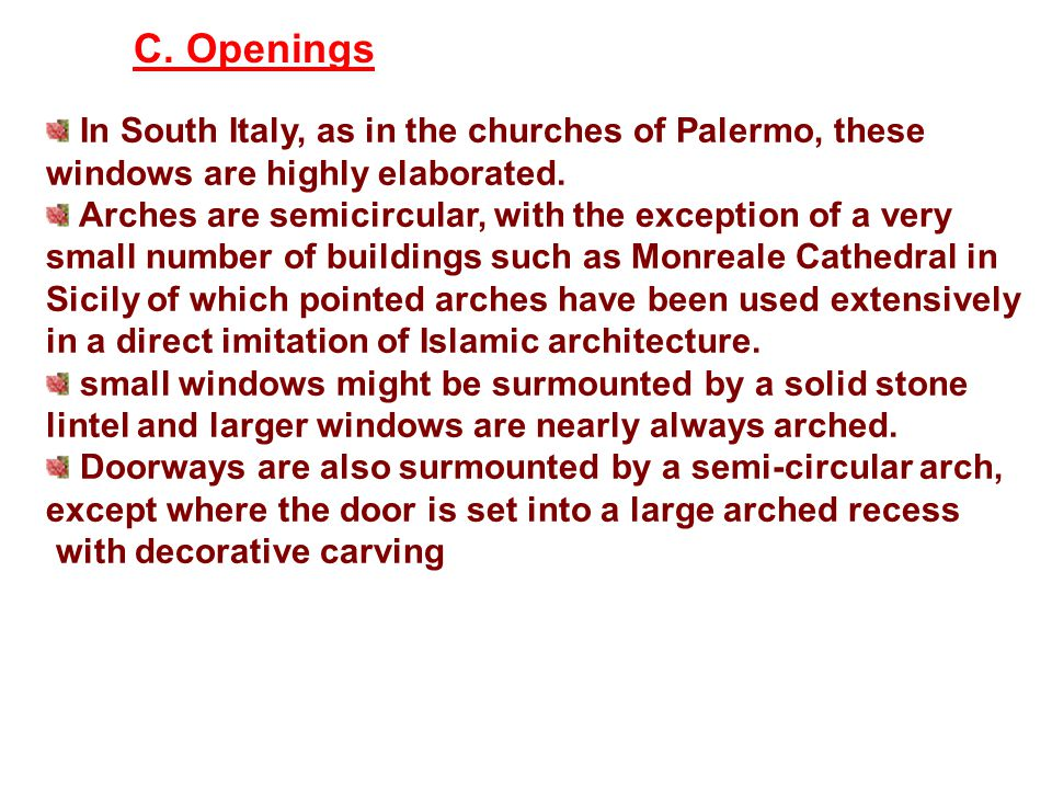 C. Openings In South Italy, as in the churches of Palermo, these windows are highly elaborated.