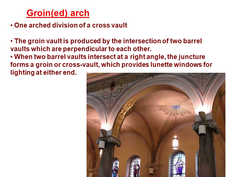 Groin(ed) arch One arched division of a cross vault