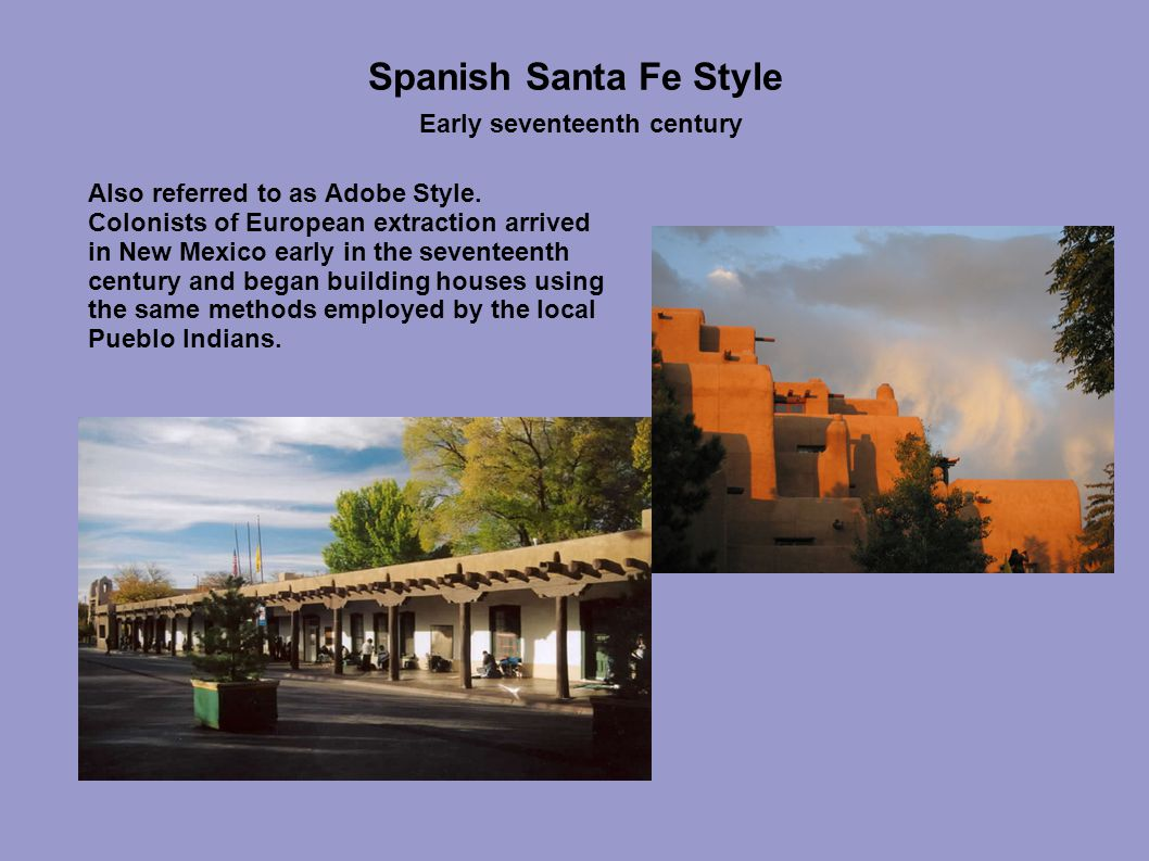 Spanish Santa Fe Style Early seventeenth century