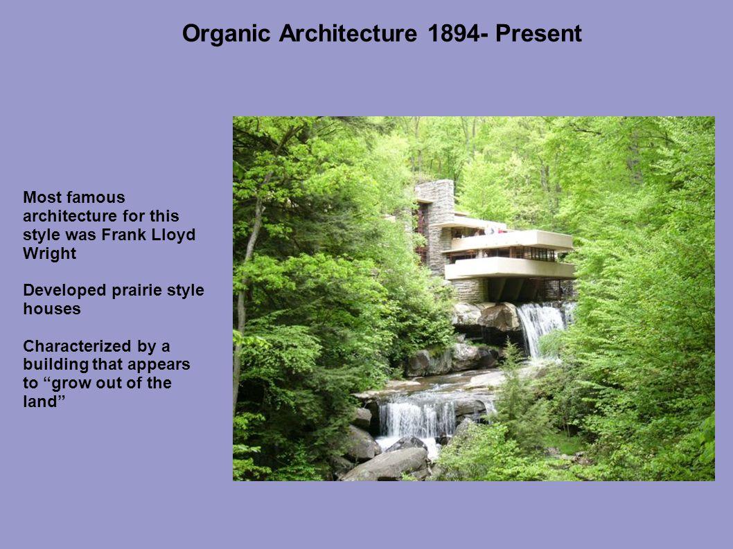 Organic Architecture 1894- Present