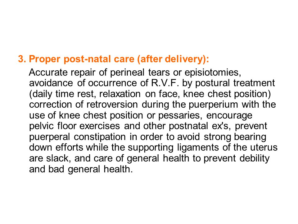 3. Proper post-natal care (after delivery):