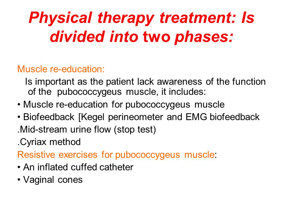 Physical therapy treatment: Is divided into two phases: