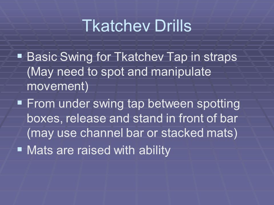 Tkatchev Drills Basic Swing for Tkatchev Tap in straps (May need to spot and manipulate movement)