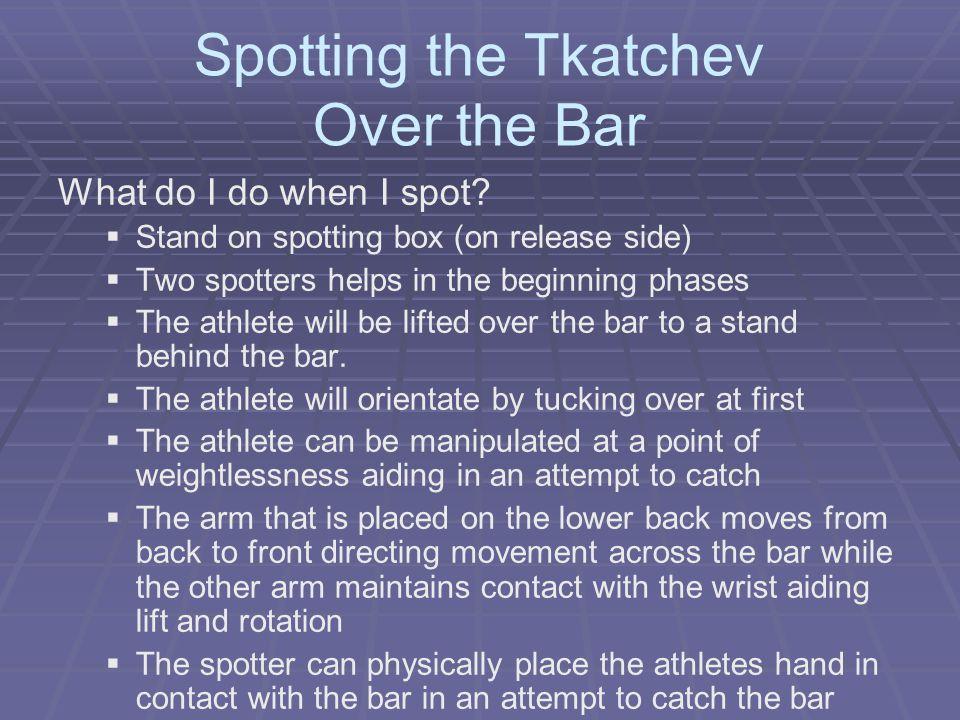 Spotting the Tkatchev Over the Bar