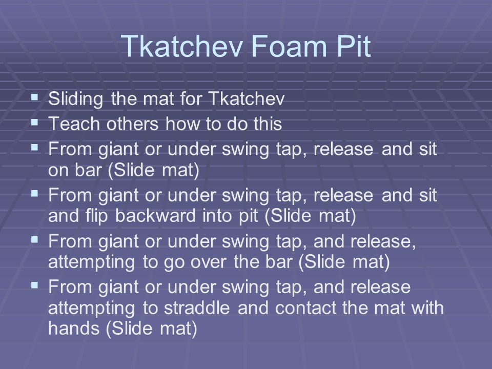Tkatchev Foam Pit Sliding the mat for Tkatchev