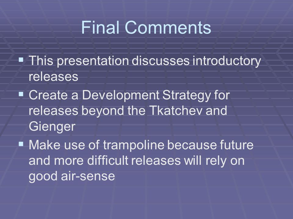 Final Comments This presentation discusses introductory releases