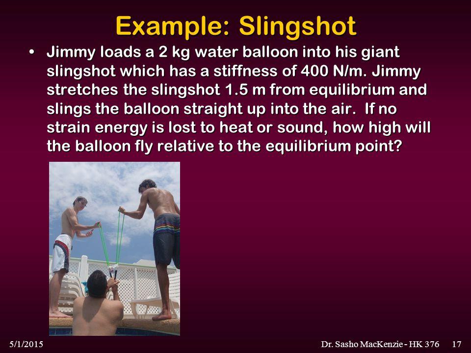 Example: Slingshot
