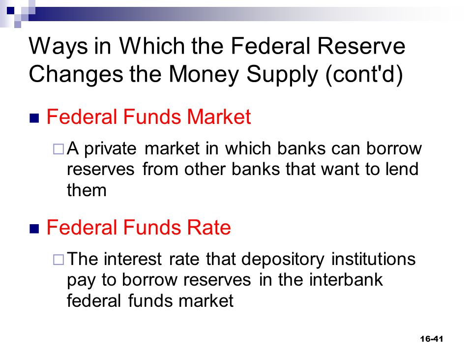 Ways in Which the Federal Reserve Changes the Money Supply (cont d)
