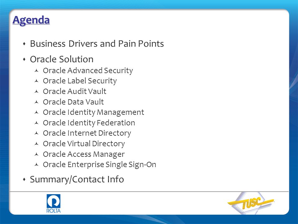 Agenda Business Drivers and Pain Points Oracle Solution