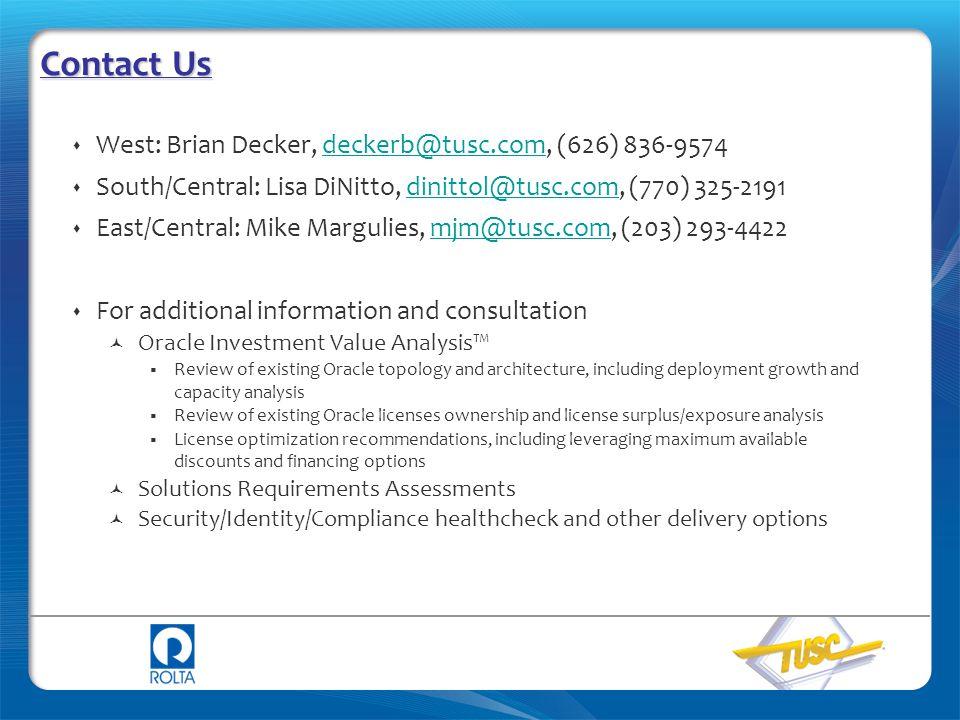 Contact Us West: Brian Decker, deckerb@tusc.com, (626) 836-9574