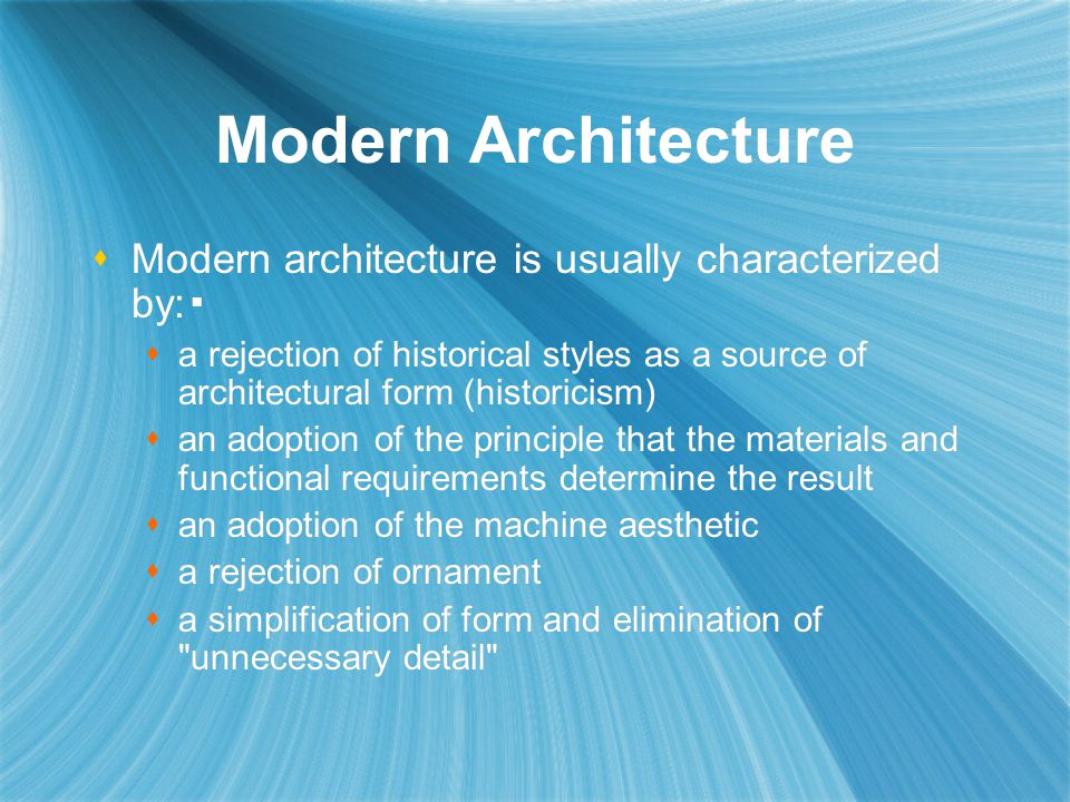 Modern Architecture Modern architecture is usually characterized by:▪