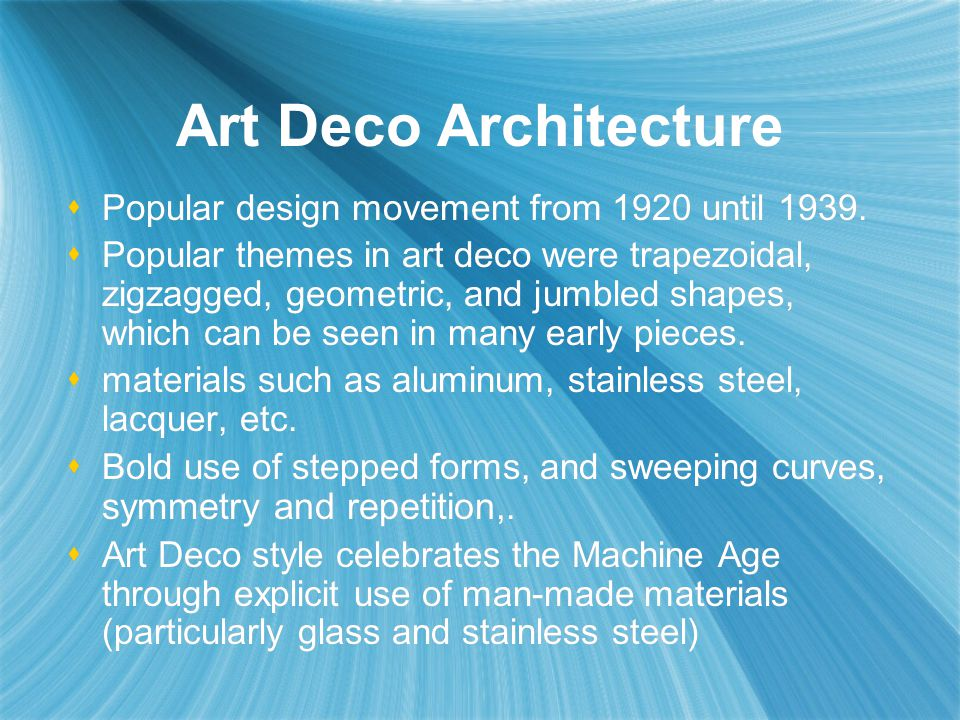 Art Deco Architecture Popular design movement from 1920 until 1939.