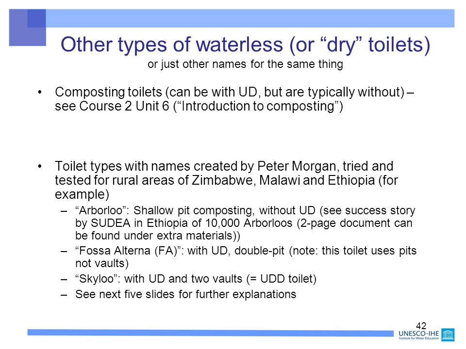 Other types of waterless (or dry toilets) or just other names for the same thing