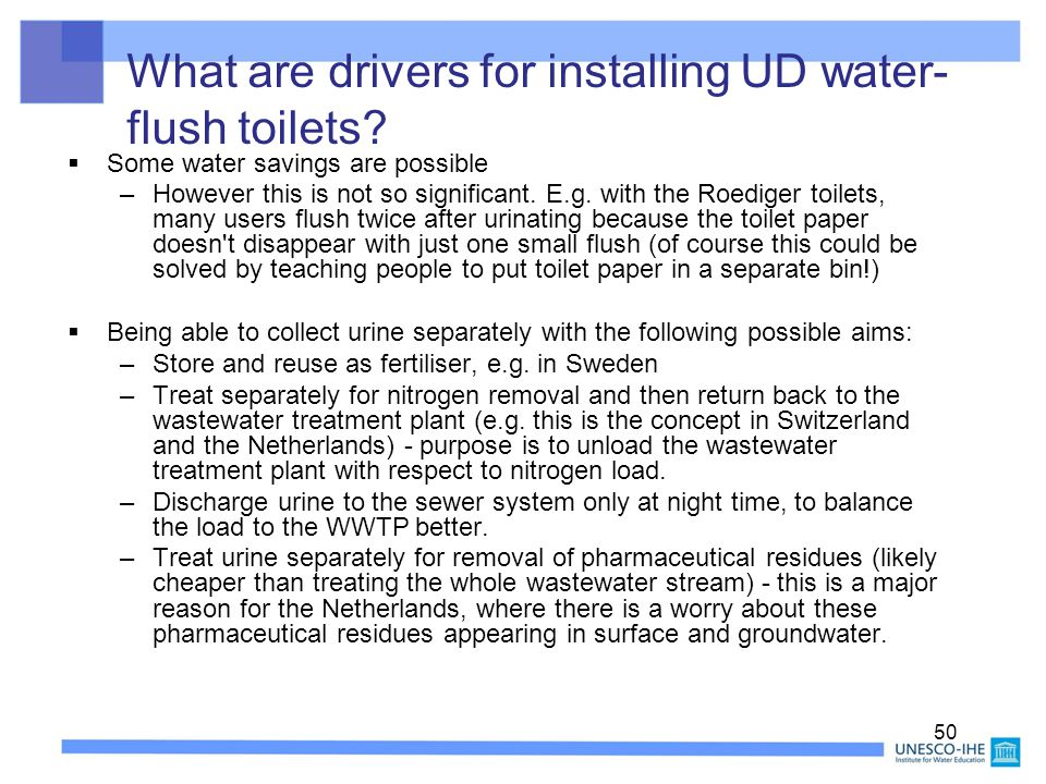 What are drivers for installing UD water-flush toilets