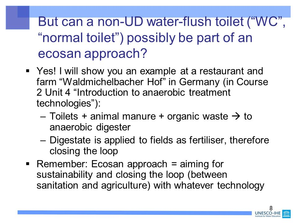 But can a non-UD water-flush toilet ( WC , normal toilet ) possibly be part of an ecosan approach