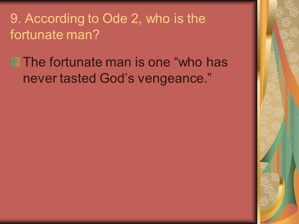 9. According to Ode 2, who is the fortunate man