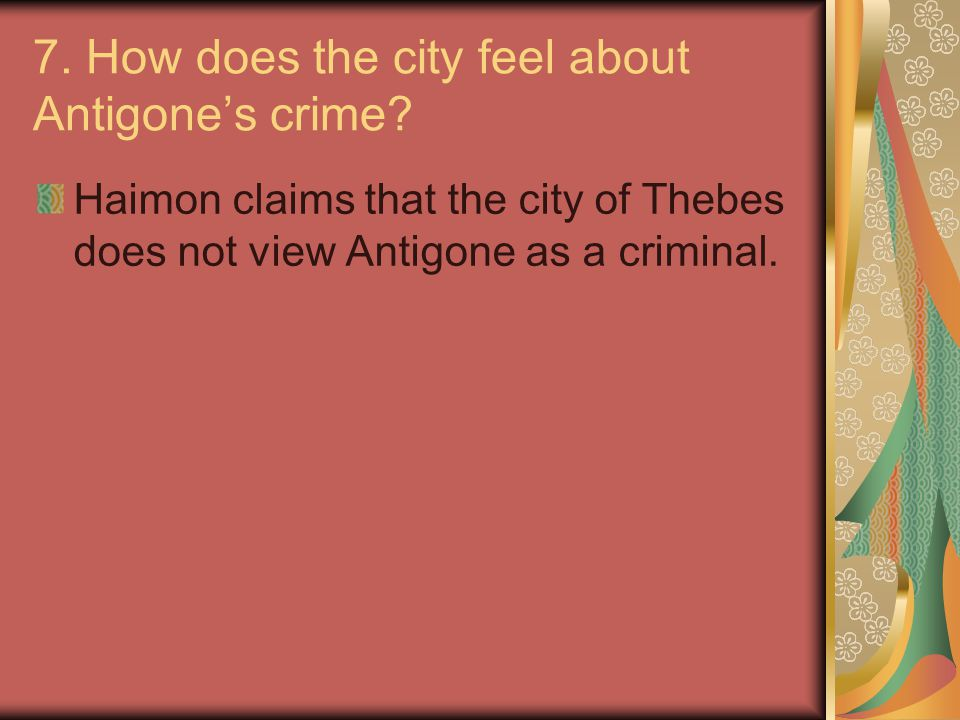 7. How does the city feel about Antigone's crime