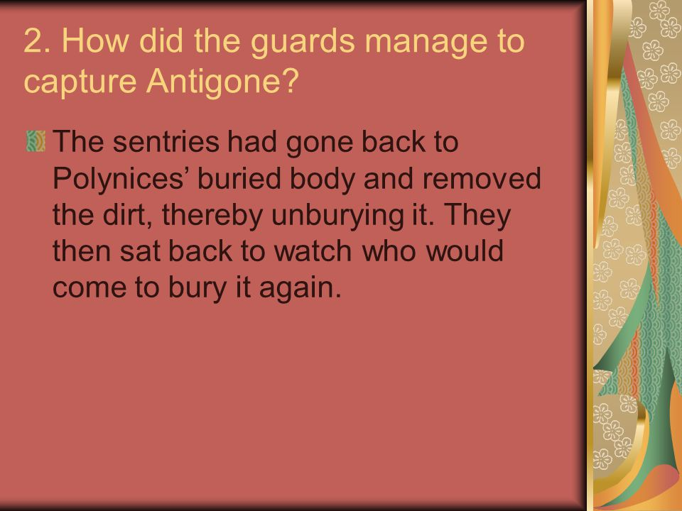 2. How did the guards manage to capture Antigone