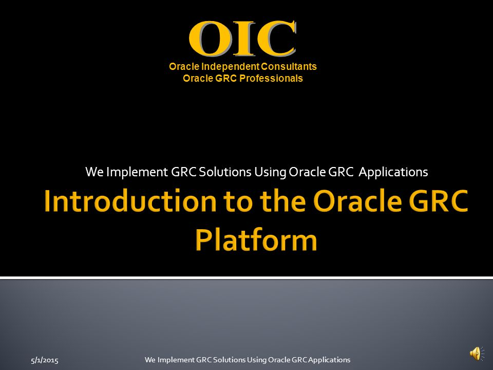 Introduction to the Oracle GRC Platform