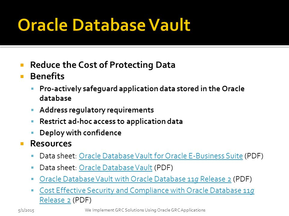 Oracle Database Vault Reduce the Cost of Protecting Data Benefits