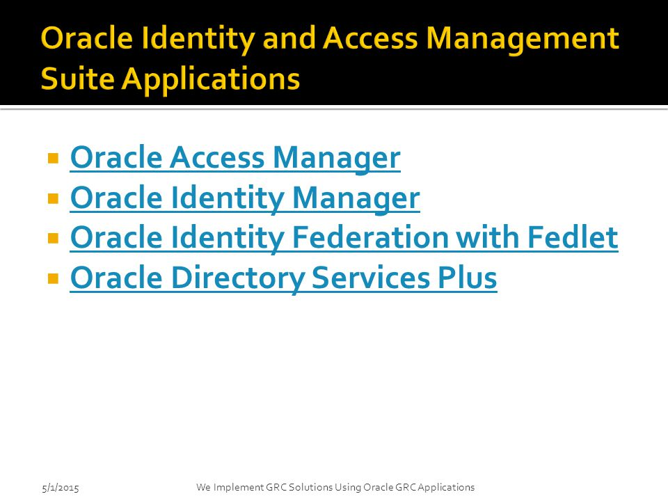 Oracle Identity and Access Management Suite Applications
