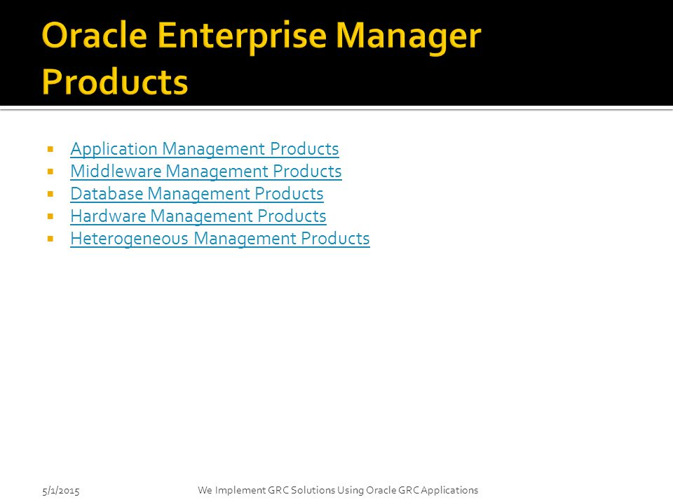 Oracle Enterprise Manager Products