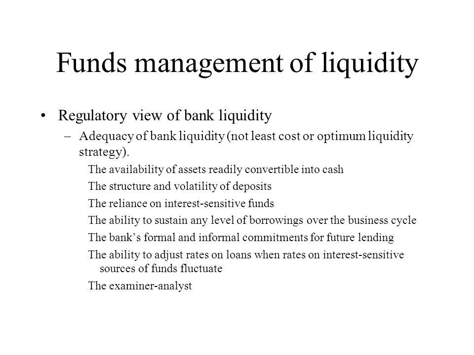 Funds management of liquidity