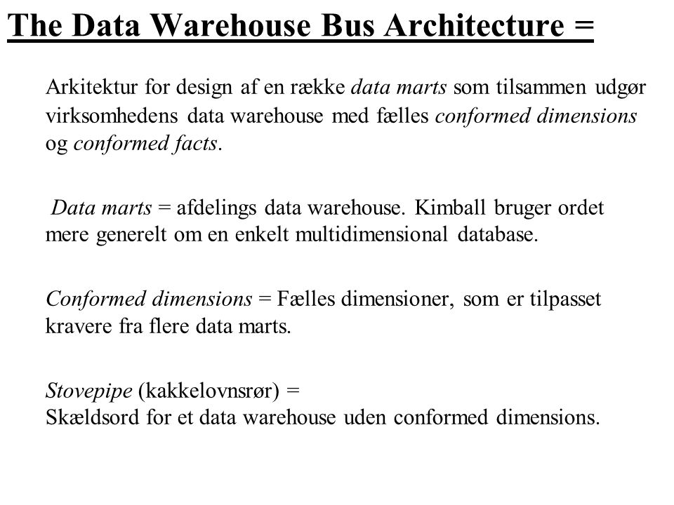 The Data Warehouse Bus Architecture =