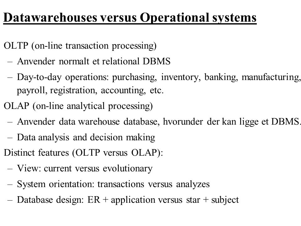 Datawarehouses versus Operational systems