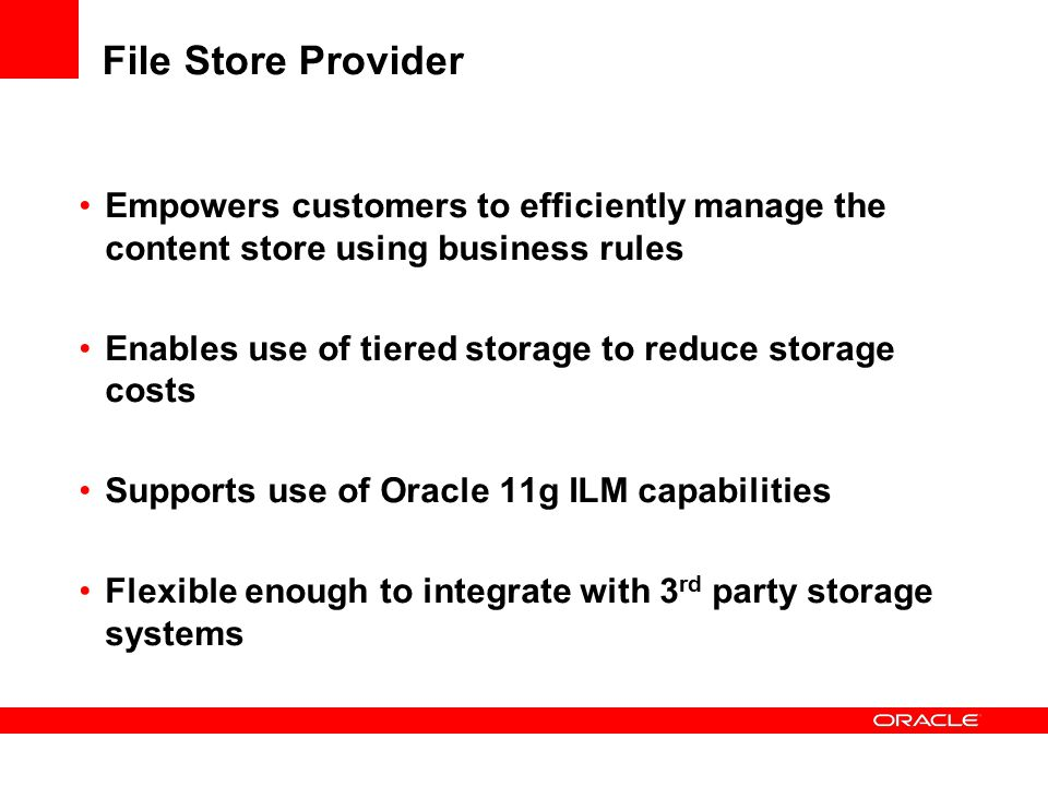 File Store Provider Empowers customers to efficiently manage the content store using business rules.
