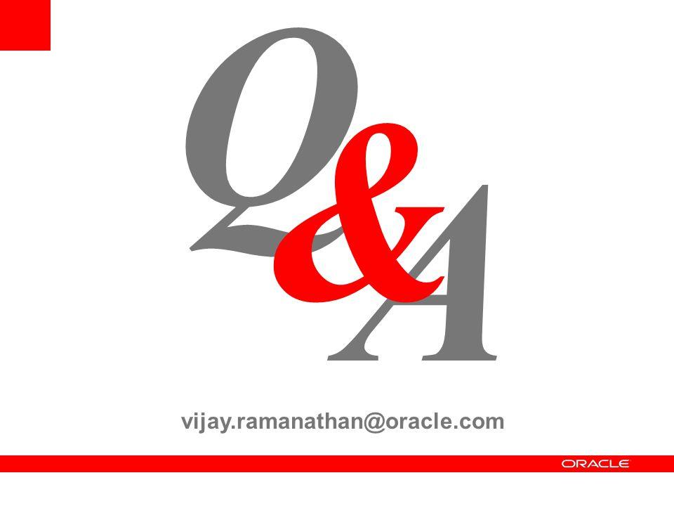 Q & A vijay.ramanathan@oracle.com