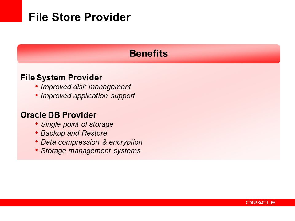 File Store Provider Benefits File System Provider Oracle DB Provider