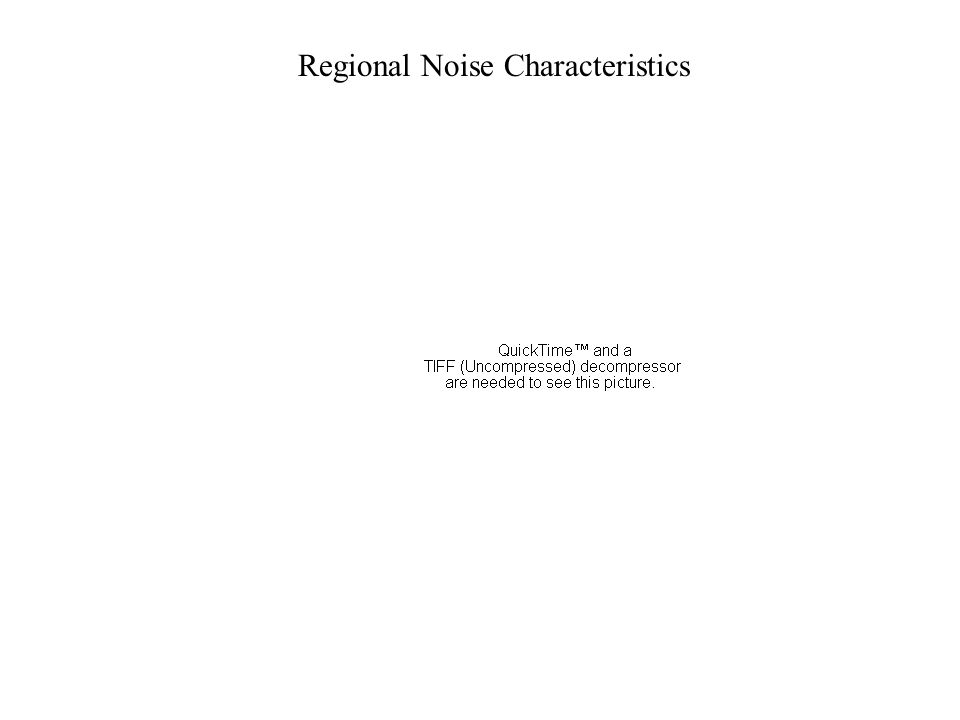 Regional Noise Characteristics