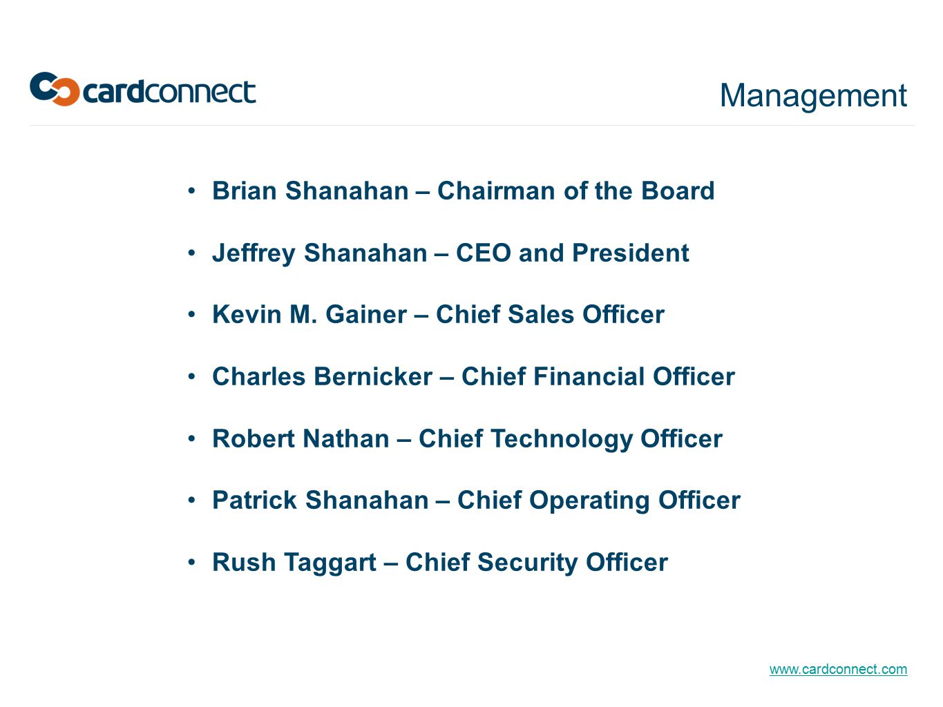 Management Brian Shanahan – Chairman of the Board