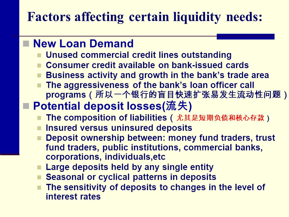 Factors affecting certain liquidity needs: