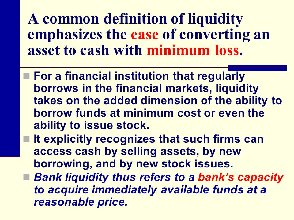 A common definition of liquidity emphasizes the ease of converting an asset to cash with minimum loss.