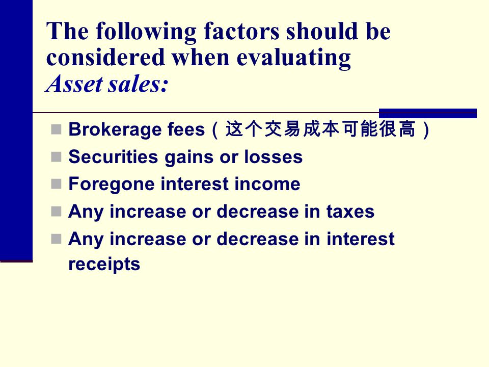 The following factors should be considered when evaluating Asset sales: