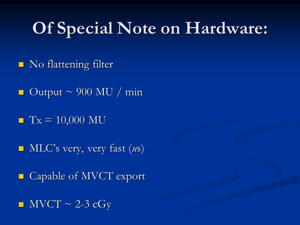 Of Special Note on Hardware: