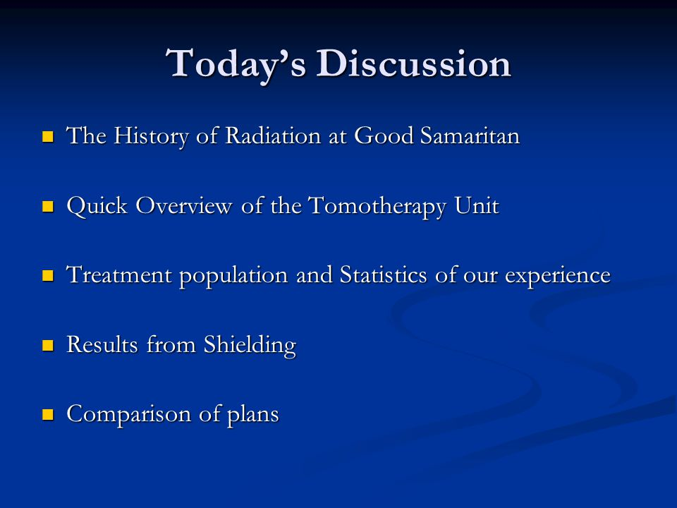 Today's Discussion The History of Radiation at Good Samaritan