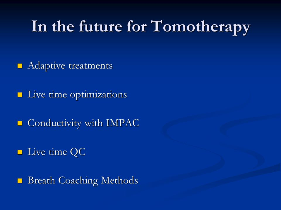 In the future for Tomotherapy